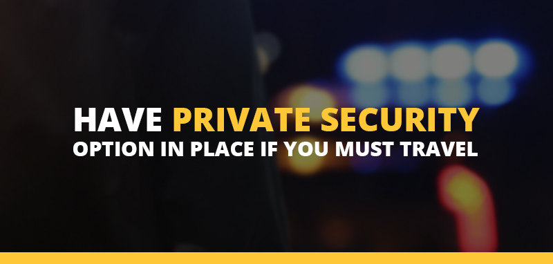 Have 'Plan B' security option if you must travel